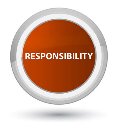 Responsibility isolated on prime brown round button abstract illustration