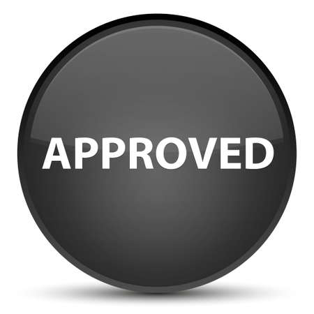 Approved isolated on special black round button abstract illustration