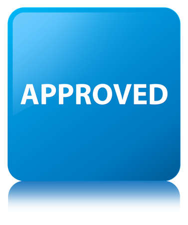 Approved isolated on cyan blue square button reflected abstract illustration Stock Photo