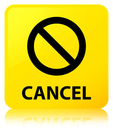 Cancel (prohibition sign icon) isolated on yellow square button reflected abstract illustration Stock Photo
