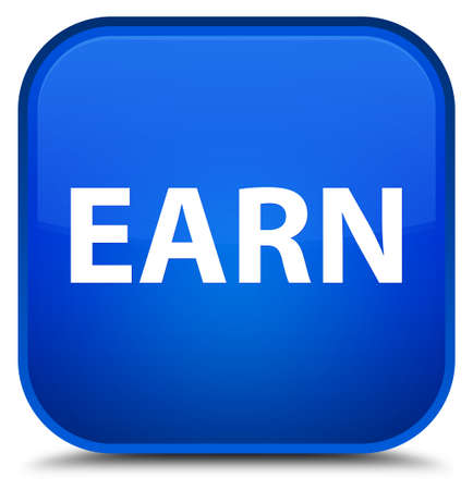 Earn isolated on special blue square button abstract illustration