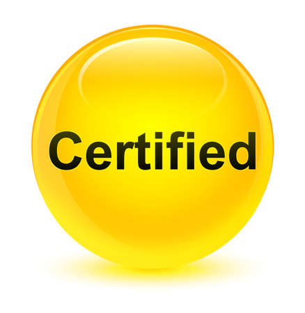 Certified isolated on glassy yellow round button abstract illustration Stock Photo