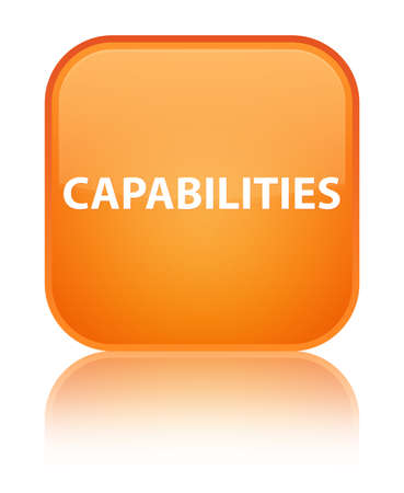 Capabilities isolated on special orange square button reflected abstract illustration Stock Photo