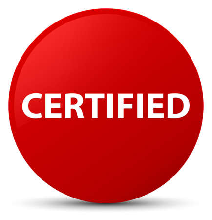 Certified isolated on red round button abstract illustration