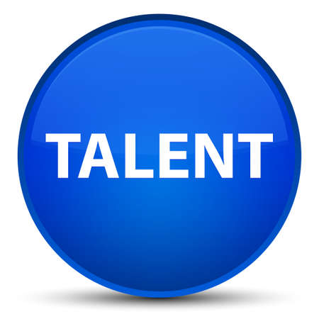 Talent isolated on special blue round button abstract illustration