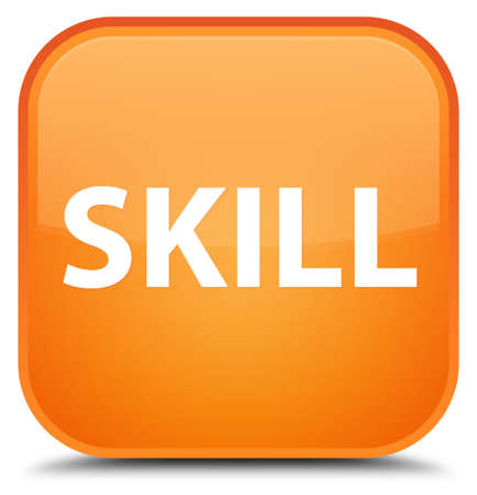 potential: Skill isolated on special orange square button abstract illustration