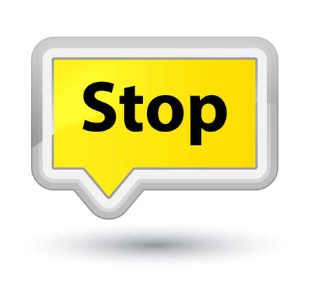 Stop isolated on prime yellow banner button abstract illustration