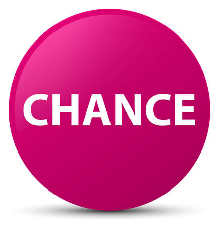 Chance isolated on pink round button abstract illustration