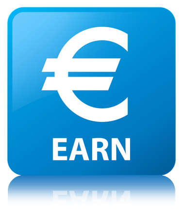 Earn (euro sign) isolated on cyan blue square button reflected abstract illustration