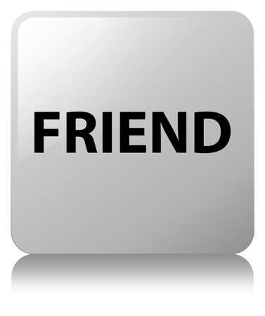 Friend isolated on white square button reflected abstract illustration