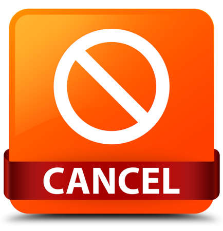 Cancel (prohibition sign icon) isolated on orange square button with red ribbon in middle abstract illustration
