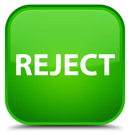 Reject isolated on special green square button abstract illustration Stock Photo