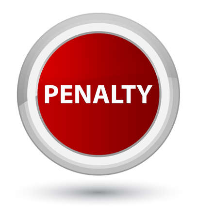 Penalty isolated on prime red round button abstract illustration