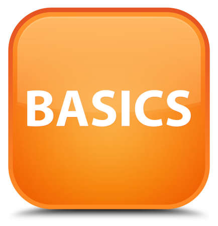Basics isolated on special orange square button abstract illustration