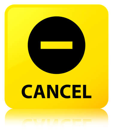 Cancel isolated on yellow square button reflected abstract illustration