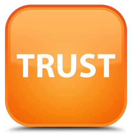 Trust isolated on special orange square button abstract illustration
