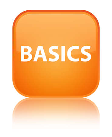 Basics isolated on special orange square button reflected abstract illustration