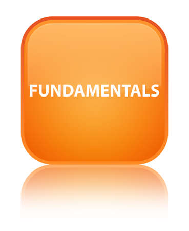 Fundamentals isolated on special orange square button reflected abstract illustration