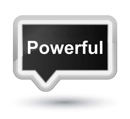 Powerful isolated on prime black banner button abstract illustration