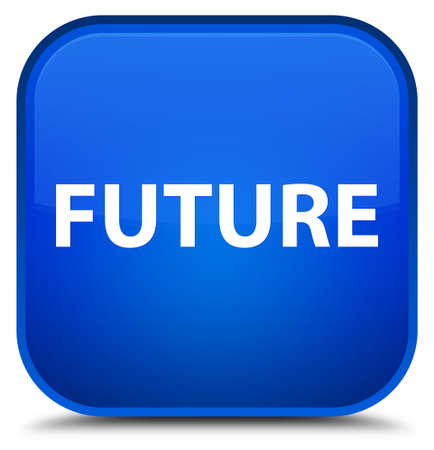 Future isolated on special blue square button abstract illustration