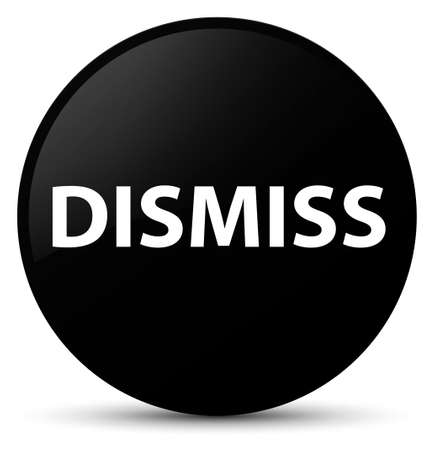 Dismiss isolated on black round button abstract illustration