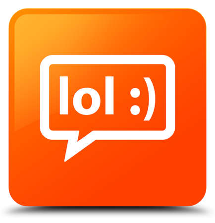laugh out loud: LOL bubble icon isolated on orange square button abstract illustration