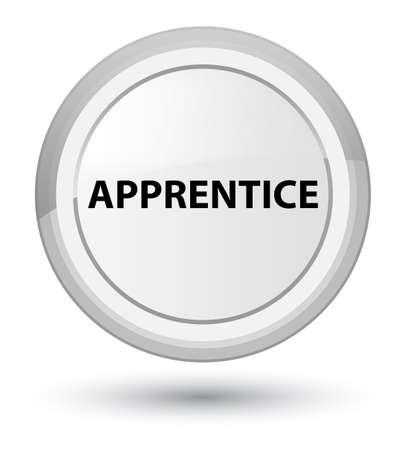 Apprentice isolated on prime white round button abstract illustration