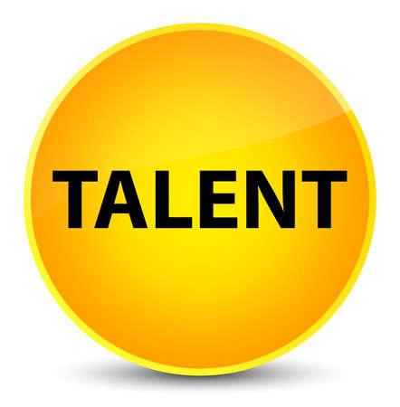 Talent isolated on elegant yellow round button abstract illustration Stock Photo