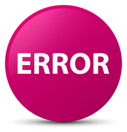 Error isolated on pink round button abstract illustration