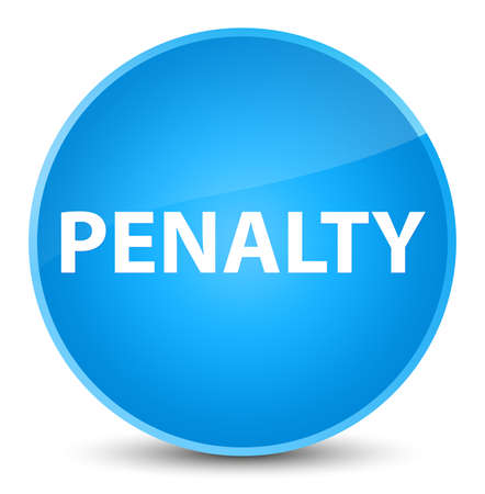 Penalty isolated on elegant cyan blue round button abstract illustration Stock Photo