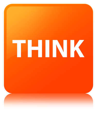 Think isolated on orange square button reflected abstract illustration
