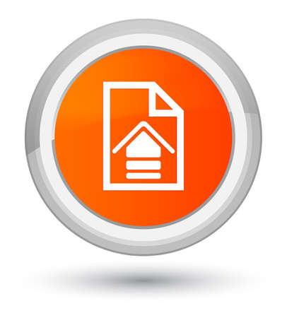 Upload document icon isolated on prime orange round button abstract illustration