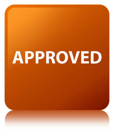 Approved isolated on brown square button reflected abstract illustration