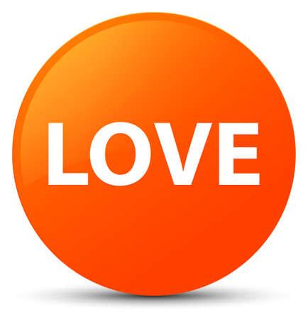 Love isolated on orange round button abstract illustration