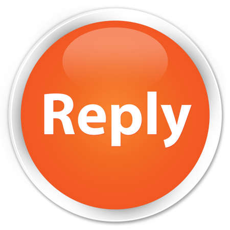 Reply isolated on premium orange round button abstract illustration