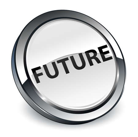 Future isolated on 3d white round button abstract illustration