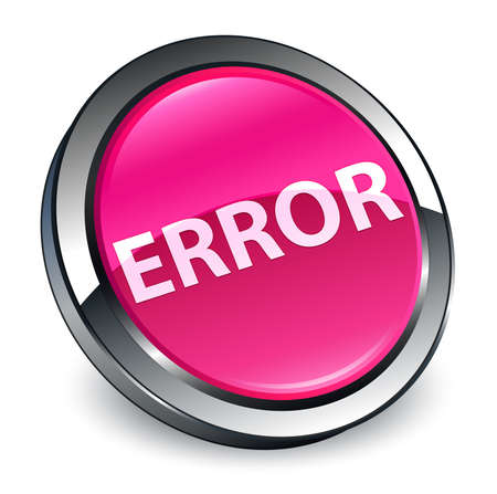 Error isolated on 3d pink round button abstract illustration