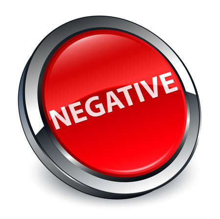 Negative isolated on 3d red round button abstract illustration