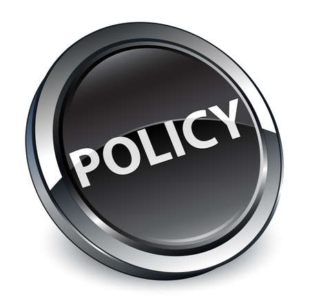 Policy isolated on 3d black round button abstract illustration