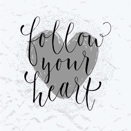 follow: Follow your heart lettering.