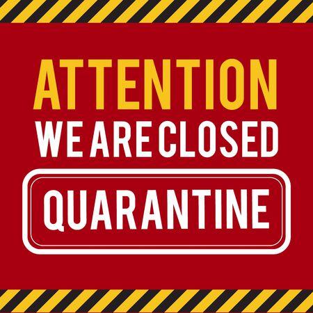 Quarantine sing. Stop Pandemic Coronavirus covid-19 2019-nCoV. Closed for quarantine notification.