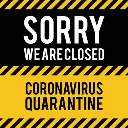 We are closed for quarantine notification. Quarantine sing. Stop Pandemic Coronavirus covid-19 2019-nCoV.