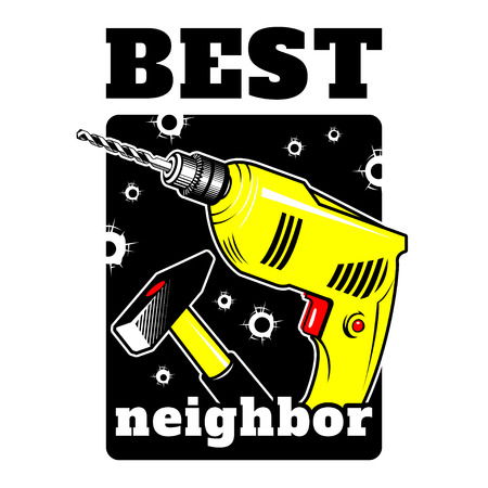 Graphic illustration of a drill and hammer with the words Best Neighbor