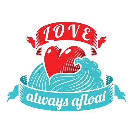 Illustration of a Heart on a Sea Wave and the inscription - Love always afloat