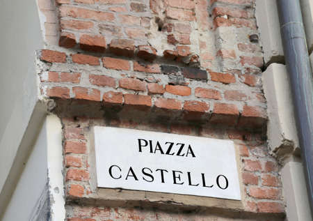 In Italy road name PIAZZA CASTELLO that means CASTLE SQUARE in Italian Language