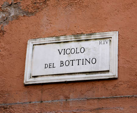 Street name VICOLO DEL BOTTINO which means Booty alley in Italian language in Rome in Italy
