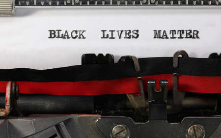 text BLACK LIVES MATTER on the old typewriter