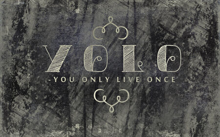 YOLO you only live once chalkboard photo