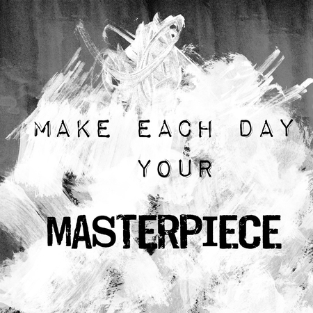 Image of typographic design -make each day your masterpiece quote.