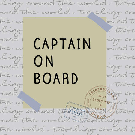 Captain on board print vector. Classic, vintage, and flexible print vector. Playful and unique print with travel theme.